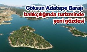 Göksun Adatepe Barajı balıkçılığın da turizminde yeni gözdesi