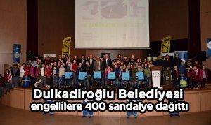 Dulkadiroğlu Belediyesi engellilere 400 sandalye dağıttı