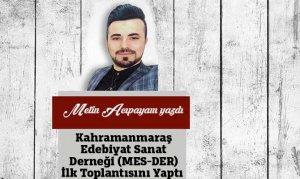 Kahramanmaraş Edebiyat Sanat Derneği (MES-DER) İlk Toplantısını Yaptı