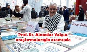 Prof. Dr. Alemdar Yalçın aramızda