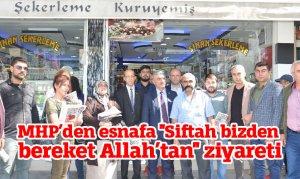 """MHP'den esnafa """"Siftah bizden bereket Allah'tan"""" ziyareti"""