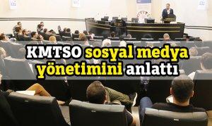 KMTSO sosyal medya yönetimini anlattı