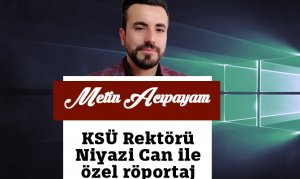 KSÜ Rektörü Niyazi Can İle Özel Röportaj