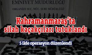 Kahramanmaraş'ta silah kaçakçıları tutuklandı