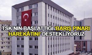 TSK'nın Başlattığı'barış Pınarı Harekâtını' Destekliyoruz