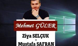 Ziya SELÇUK - Mustafa SAFRAN