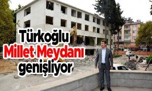 Türkoğlu Millet Meydanı genişliyor