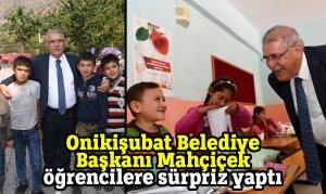 Onikişubat Belediye Başkanı Mahçiçek öğrencilere sürpriz yaptı
