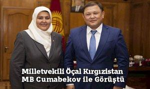 Milletvekili Öçal Kırgızistan MB Cumabekov ile Görüştü