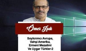 Soykırımcı Avrupa, Vahşi Amerika, Ermeni Mezalimi Ve Uygar Türkler-2