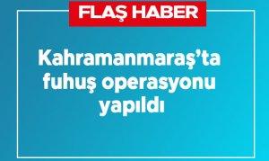 Kahramanmaraş'ta fuhuş operasyonu yapıldı