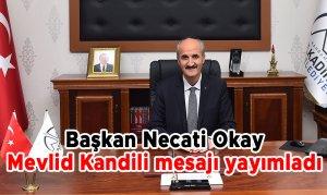 Başkan Necati Okay Mevlid Kandili mesajı yayımladı