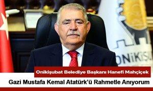 Gazi Mustafa Kemal Atatürk'ü Rahmetle Anıyorum
