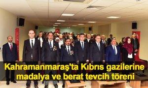 Kahramanmaraş'ta Kıbrıs gazilerine madalya ve berat tevcih töreni