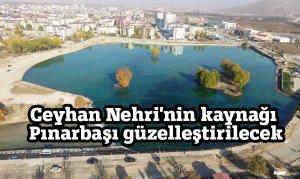 Ceyhan Nehri'nin kaynağı Pınarbaşı güzelleştirilecek
