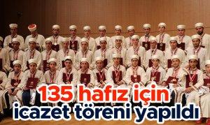 135 hafız için icazet töreni yapıldı