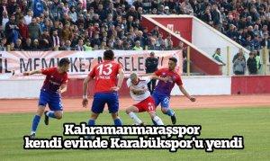 Kahramanmaraşspor kendi evinde Karabükspor'u yendi