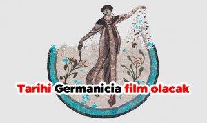 Tarihi Germanicia film olacak