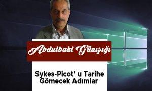 Sykes-Picot' u Tarihe Gömecek Adımlar