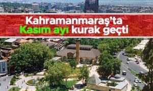 Kahramanmaraş'ta Kasım ayı kurak geçti