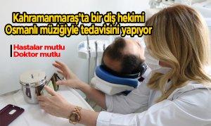 Kahramanmaraş'ta bir diş hekimi Osmanlı müziğiyle tedavisini yapıyor