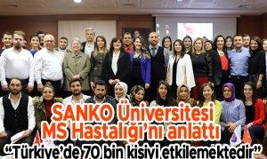 SANKO Üniversitesi MS Hastalığı'nı anlattı