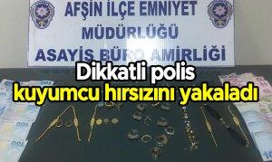 Dikkatli polis kuyumcu hırsızını yakaladı