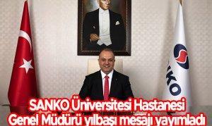 SANKO Üniversitesi Hastanesi Genel Müdürü yılbaşı mesajı yayımladı