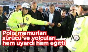 Polis memurları sürücü ve yolcuları hem uyardı hem eğitti