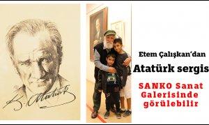 Etem Çalışkan'dan Atatürk sergisi