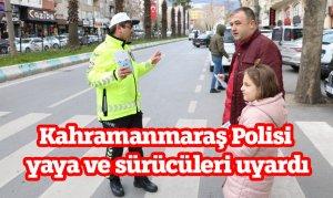 Kahramanmaraş Polisi yaya ve sürücüleri uyardı