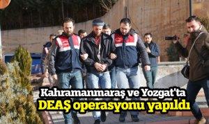 Kahramanmaraş ve Yozgat'ta DEAŞ operasyonu yapıldı