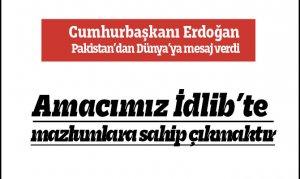 Cumhurbaşkanı Erdoğan amacımız İdlib'te mazlumlara sahip çıkmaktır