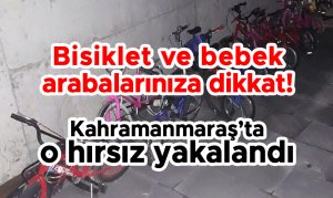 Kahramanmaraş'ta bisiklet ve bebek arabası hırsızı tutuklandı