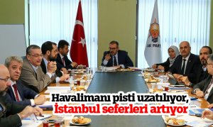 Havalimanı pisti uzatılıyor, İstanbul seferleri artıyor