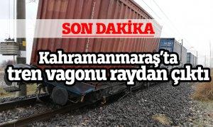 Kahramanmaraş'ta tren vagonu raydan çıktı