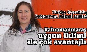 Türkiye Oryantiring Federasyonu Başkanı Kahramanmaraş'a dikkat çekti