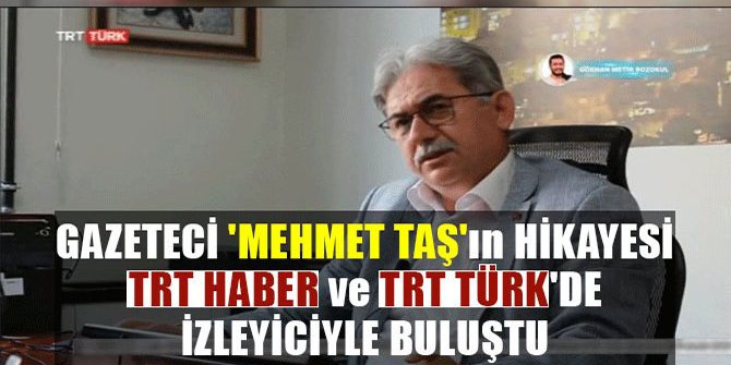 GAZETECİ MEHMET TAŞ'IN HİKAYESİ TRT 'DE